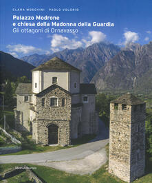 Palazzo Modrone e chiesa della Madonna della Guardia. Gli ottagoni di Ornavasso. Ediz. illustrata.pdf