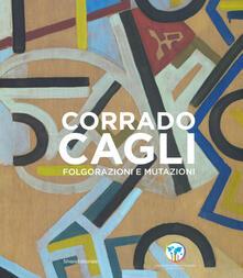 Corrado Cagli. Folgorazioni e mutazioni. Catalogo della mostra (Roma, 8 novembre 2019-6 gennaio 2020). Ediz. illustrata - copertina
