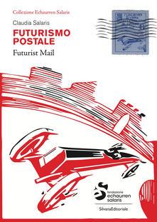 Winniearcher.com Futurismo postale. Collezione Echaurren Salaris-Futurism mail. Ediz. a colori Image