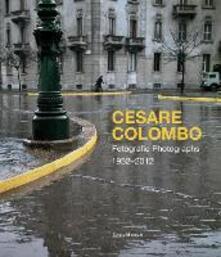 Capturtokyoedition.it Cesare Colombo. Fotografie 1952-2012. Catalogo della mostra (Milano, 21 febbraio-14 giugno 2020). Ediz. italiana e inglese Image