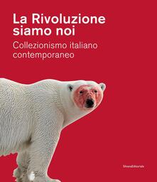 Winniearcher.com La Rivoluzione siamo noi. Collezionismo italiano contemporaneo. Catalogo della mostra (Piacenza, 1 febbraio-24 maggio 2020). Ediz. a colori Image