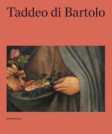 Tegliowinterrun.it Taddeo di Bartolo. Ediz. a colori Image