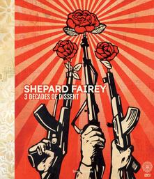 Shepard Fairey. 3 decades of dissent. Catalogo della mostra (Roma, 17 settembre-22 novembre 2020). Ediz. italiana e inglese - copertina