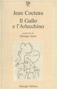 Foto Cover di Il gallo e l'arlecchino, Libro di Jean Cocteau, edito da Passigli