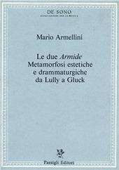 Le due «Armide». Metamorfosi estetiche e drammaturgiche da Lully a Gluck