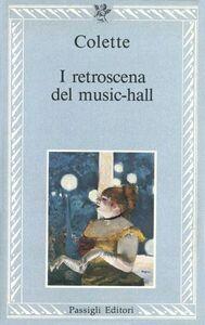 Foto Cover di I retroscena del music-hall, Libro di Colette, edito da Passigli