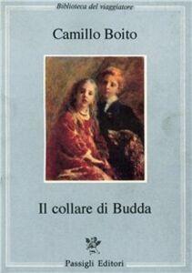 Libro Il collare di Budda Camillo Boito