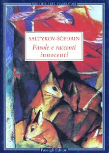 Libro Favole e racconti innocenti Michail Saltykov Scedrin