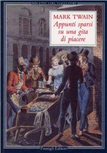 Libro Appunti sparsi su una gita di piacere Mark Twain