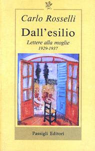 Libro Dall'esilio. Lettere alla moglie (1929-1937) Carlo Rosselli