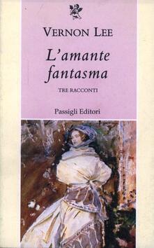 Grandtoureventi.it L' amante fantasma. Tre racconti Image