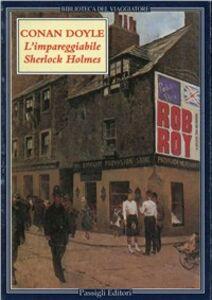 Libro L' impareggiabile Sherlock Holmes. Tre racconti polizieschi Arthur Conan Doyle