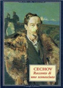 Foto Cover di Racconto di uno sconosciuto, Libro di Anton Cechov, edito da Passigli