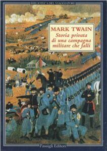 Libro Storia privata di una campagna militare che fallì Mark Twain