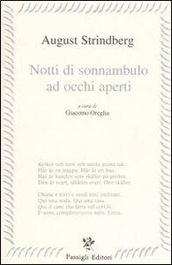 Libro Notti di sonnanbulo ad occhi aperti. Testo svedese a fronte August Strindberg