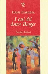 Libro I casi del dottor Bürger Hans Carossa