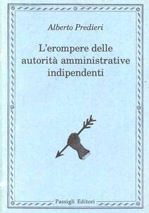 L' erompere delle autorità amministrative indipendenti