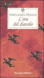Foto Cover di L' ora del diavolo, Libro di Fernando Pessoa, edito da Passigli