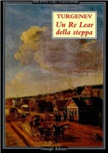 Libro Un re Lear della steppa Ivan Turgenev