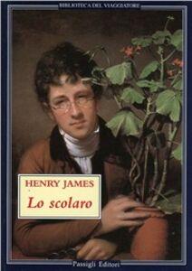 Libro Lo scolaro Henry James