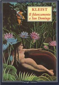 Libro Il fidanzamento a San Domingo Heinrich von Kleist