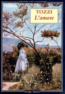 Libro L' amore Federigo Tozzi