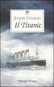 Foto Cover di Il Titanic, Libro di Joseph Conrad, edito da Passigli