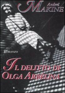 Foto Cover di Il delitto di Olga Arbélina, Libro di Andreï Makine, edito da Passigli