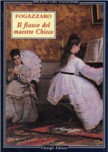 Foto Cover di Il fiasco del maestro Chieco. Racconti musicali, Libro di Antonio Fogazzaro, edito da Passigli