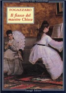 Libro Il fiasco del maestro Chieco. Racconti musicali Antonio Fogazzaro