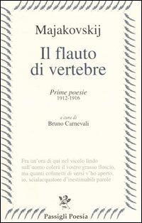 Il flauto di vertebre. Prime poesie 1912-1916