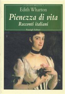Libro Pienezza di vita. Racconti italiani Edith Wharton