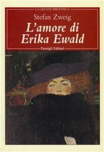 Libro L' amore di Erika Ewald Stefan Zweig