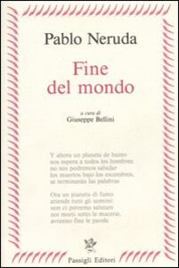 Libro Fine del mondo. Testo spagnolo a fronte Pablo Neruda