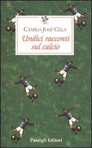 Libro Undici racconti sul calcio Camilo J. Cela