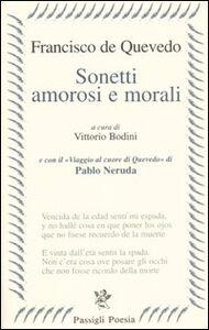 Libro Sonetti amorosi e morali. Testo spagnolo a fronte Francisco G. de Quevedo y Villegas