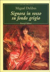 Libro Signora in rosso su fondo grigio Miguel Delibes