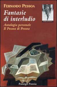 Libro Fantasie di interludio. Antologia personale (1914-1935) Fernando Pessoa