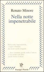 Libro Nella notte impenetrabile Renato Minore