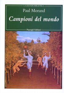 Foto Cover di Campioni del mondo, Libro di Paul Morand, edito da Passigli