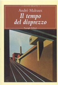 Foto Cover di Il tempo del disprezzo, Libro di André Malraux, edito da Passigli