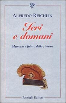 Ieri e domani. Memoria e futuro della sinistra.pdf