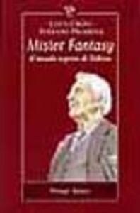 Libro Mister fantasy. Il mondo segreto di Tolkien Luca Crovi , Stefano Priarone