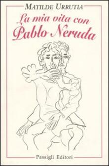 Premioquesti.it La mia vita con Pablo Neruda Image