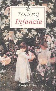 Foto Cover di Infanzia, Libro di Lev Tolstoj, edito da Passigli