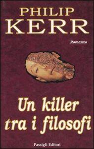 Libro Un killer tra i filosofi Philip Kerr