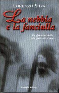 Libro La nebbia e la fanciulla Lorenzo Silva
