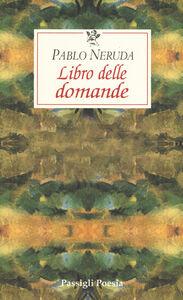 Foto Cover di Il libro delle domande, Libro di Pablo Neruda, edito da Passigli