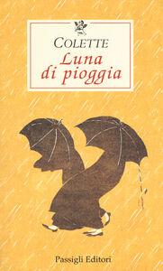Libro Luna di pioggia Colette
