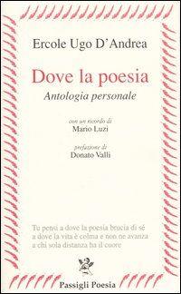 Dove la poesia. Antologia personale